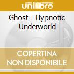 Ghost - Hypnotic Underworld cd musicale di GHOST