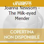 MILK-EYED MENDER                          cd musicale di NEWSOM JOANNA