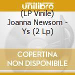 (LP VINILE) YS                                        lp vinile di Joanna Newsom