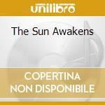 THE SUN AWAKENS cd musicale di SIX ORGANS OF ADMITTANCE