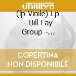 (LP VINILE) LP - BILL FAY GROUP       - TOMORROW, TOMORROW AND T lp vinile di BILL FAY GROUP
