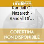 Randall Of Nazareth - Randall Of Nazareth cd musicale di Randall of nazareth