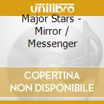 Mirror/messanger cd musicale di Stars Major