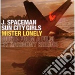 CD - J.SPACEMAN/SUN CITY  - MISTER LONELY O.S.T. cd musicale di J.SPACEMAN/SUN CITY