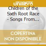 SONGS FROM THE SOURCE cd musicale di CHILDREN OF THE SIXT