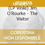 (LP VINILE) THE VISITOR                               lp vinile di O'ROURKE JIM