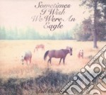 SOMETIMES I WISH WE WERE cd musicale di BILL CALLAHAN