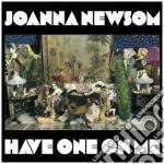 (LP VINILE) HAVE ONE ON ME                            lp vinile di Newsome Joanna
