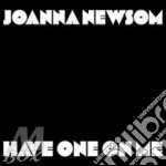 HAVE ONE ON ME                            cd musicale di Joanna Newsom