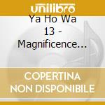 MAGNIFICENCE IN THE MEMORY                cd musicale di YAHOWHA 13