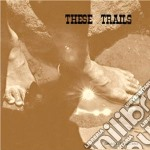 These trails cd musicale di Trails These