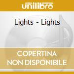 Lights - Lights cd musicale di LIGHTS