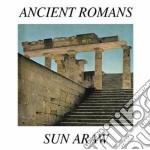 Sun Araw - Ancient Romans cd musicale di Araw Sun