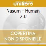 HUMAN 2.0 cd musicale di NASUM