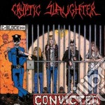 Convicted cd musicale di Slaughter Cryptic