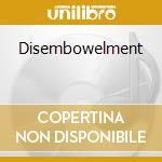 DISEMBOWELMENT cd musicale di DISEMBOWELMENT