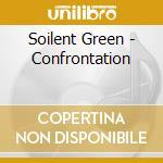 Soilent Green - Confrontation cd musicale di SOILENT GREEN