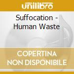 HUMAN WASTE-Ristampa cd musicale di SUFFOCATION