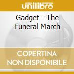 THE FUNERAL MARCH cd musicale di GADGET