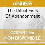 THE RITUAL FIRES OF ABANDONMENT cd musicale di MINSK