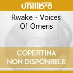 VOICES OF OMENS cd musicale di RWAKE