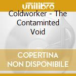 Coldworker - The Contaminted Void cd musicale di COLDWORKER