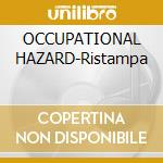 OCCUPATIONAL HAZARD-Ristampa cd musicale di UNSANE