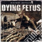 History repeats cd musicale di Fetus Dying