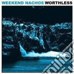 Worthless cd musicale di Nachos Weekend