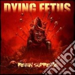Dying Fetus - Reign Supreme cd musicale di Fetus Dying