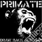 Draw back a stump cd musicale di Primate