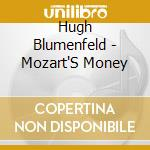 Mozart's money - cd musicale di Blumenfeld Hugh