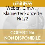 KLARINETTENKONZERTE 1 OP.73+2 OP.         cd musicale di Artisti Vari