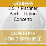 ITALIENISCHE KONZERTE                     cd musicale di H. Pischner