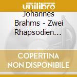 Brahms, J. - Zwei Rhapsodien Op.79-3 I cd musicale di Artisti Vari