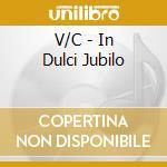 V/C - In Dulci Jubilo cd musicale di Artisti Vari