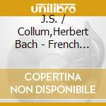 FRANZOSISCHE SUITEN 1-3                   cd musicale di H. Collum