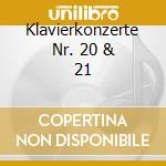KLAVIERKONZERTE NR. 20 & 21               cd musicale di Artisti Vari