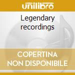 Legendary recordings cd musicale di Artisti Vari