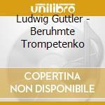 GþTTLER, BERþHMTE TROM.KONZERTE cd musicale di Artisti Vari
