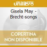 Gisela May - Brecht-songs cd musicale di Gisela May