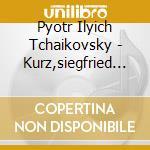 Kurz,siegfried/staat - Tschaikowsky:sinfoni cd musicale di ARTISTI VARI