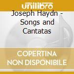 Haydn,j.:songs and cantatas cd musicale di Artisti Vari