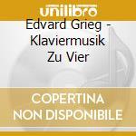 GRIEG, E.:KLAVIERMUSIK ZU VIER cd musicale di Klavier-duo KÖlner