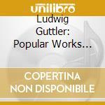 Guttler - Werke Fur Blechblase cd musicale di Artisti Vari