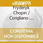 CHOPIN/CORIGLIANO:ETUDE FANTAS cd musicale di Ragna Schirmer