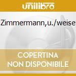 Zimmermann,u./weise cd musicale
