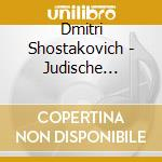 Shostakovich - Judische Chronik-Aus Judischer Volk - Kegel/Sanderling cd musicale di ARTISTI VARI