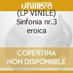 (LP VINILE) Sinfonia nr.3 eroica lp vinile di Artisti Vari