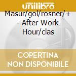 After work hour vol.2-a.v.-dig. 03 cd musicale di ARTISTI VARI